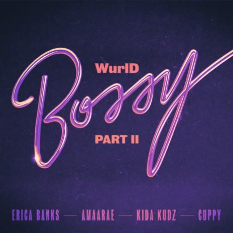 Bossy Part II ft. Erica Banks, Kida Kudz, Cuppy & Amaarae