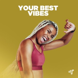Your Best Vibes-Boomplay Music