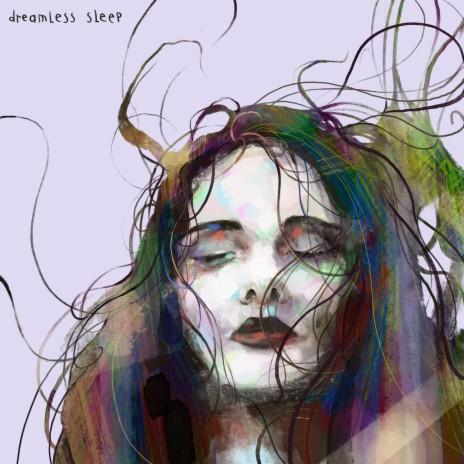Dreamless Sleep-Boomplay Music