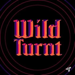 Wild Turnt
