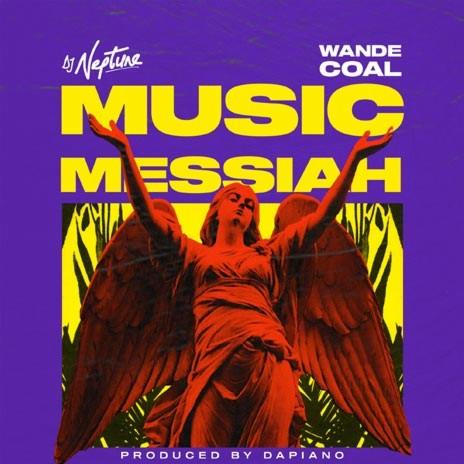 Music Messiah ft. Wande Coal