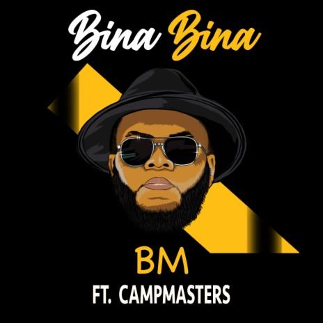Bina Bina ft. Campmasters-Boomplay Music