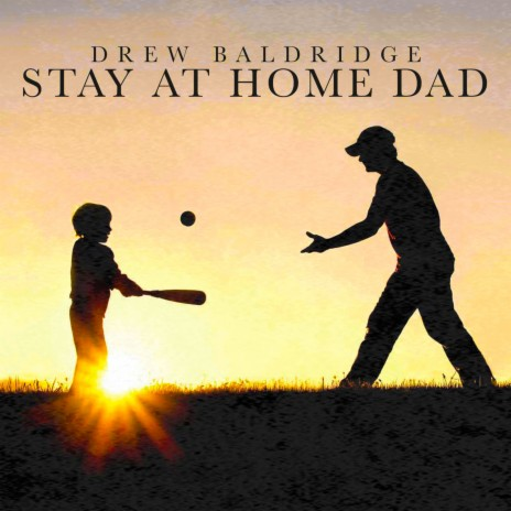 Stay at Home Dad-Boomplay Music