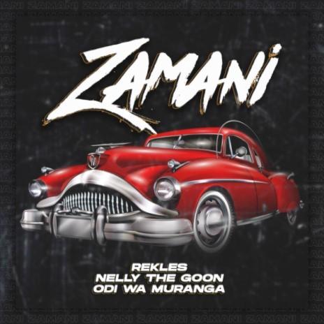 Zamani ft. Odi wa Murang'a & NELLY THE GOON