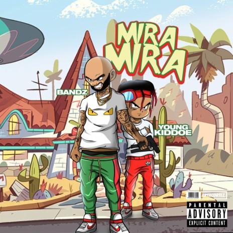 Mira Mira ft. Young Kiddoe-Boomplay Music