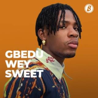 Gbedu Wey Sweet