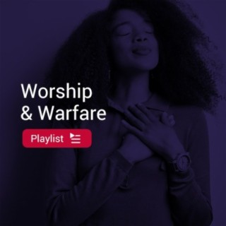 Worship & Warfare - Boomplay