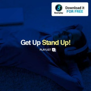 Get Up Stand Up - Boomplay
