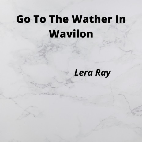 Go To The Wather In Wavilon-Boomplay Music