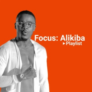 Focus: Alikiba!! - Listen on Boomplay For Free