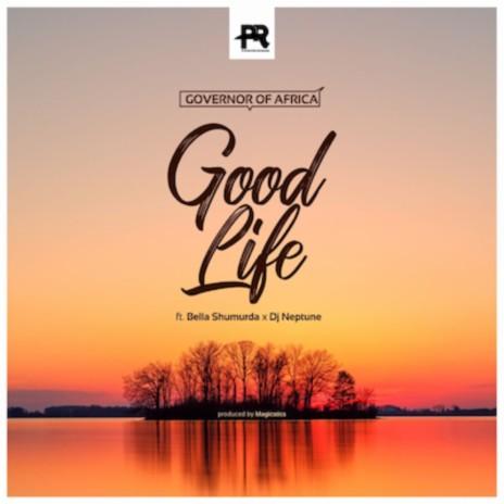 Good Life ft. Bella Shmurda & DJ Neptune