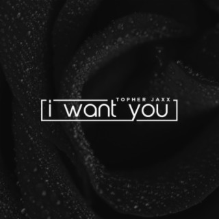 I Want You-Boomplay Music