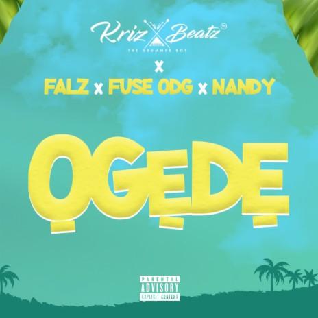 Ogede ft. Falz, Fuse ODG & Nandy-Boomplay Music