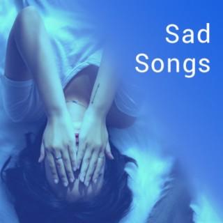 Sad Songs