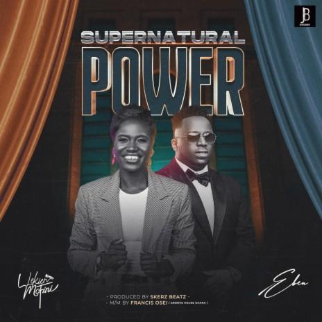 Supernatural power (feat. Eben)-Boomplay Music