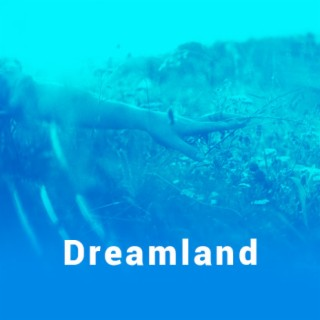 Dreamland - Boomplay