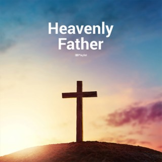 Heavenly Father-Boomplay Music