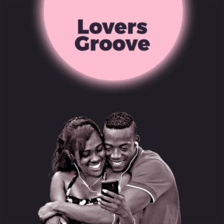 Lovers Groove - Boomplay