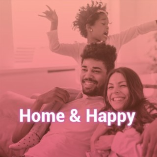 Home & Happy - Boomplay