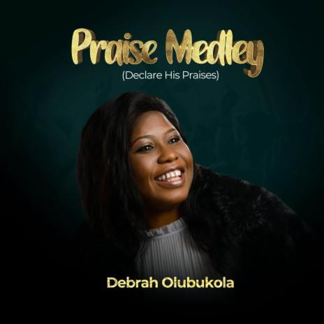 Praise Medley.(Declare His Praises)-Boomplay Music