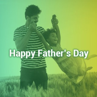 Happy Father's Day - Boomplay