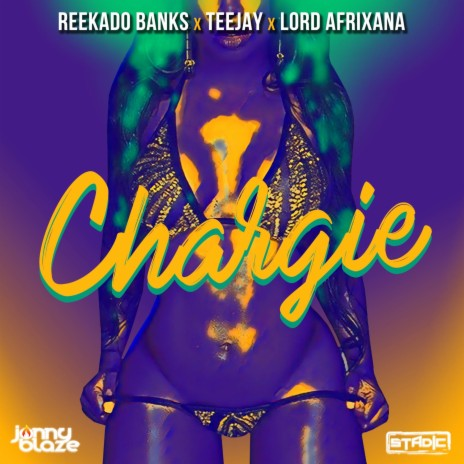Chargie ft. Teejay, Lord Afrixana, Jonny Blaze & Stadic