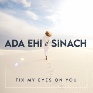 Fix My Eyes On You ft. Sinach-Boomplay Music