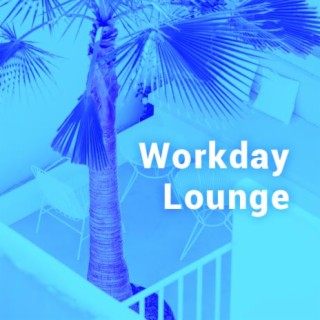 Workday Lounge - Boomplay