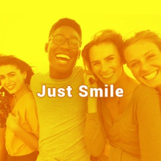Just Smile - Boomplay