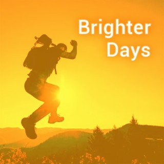 Brighter Days - Boomplay