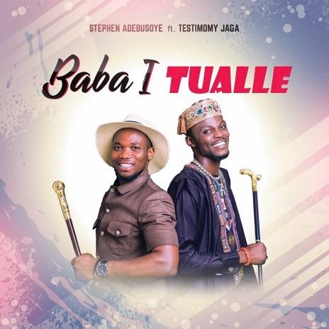 Baba I Tualle-Boomplay Music