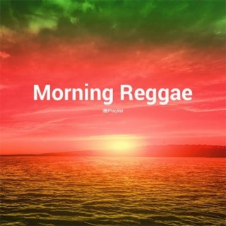 Morning Reggae - Boomplay
