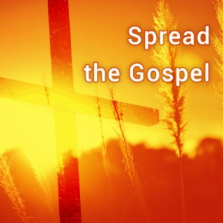 Spread the Gospel - Boomplay