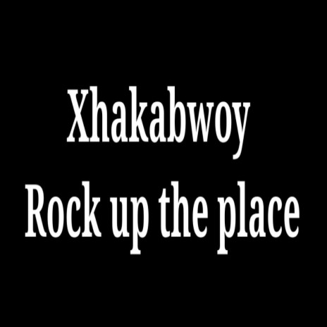 ROCK UP THE PLACE