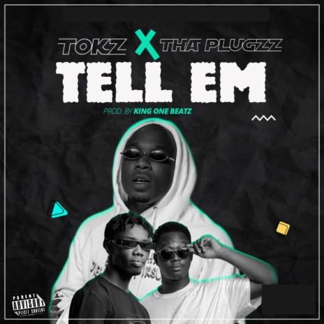 Tell Em ft. Tha Plugzz-Boomplay Music