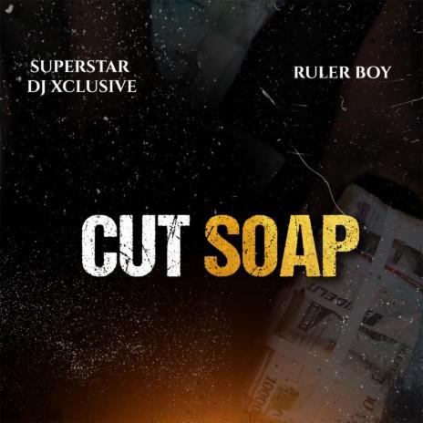 Cut Soap ft. Rulerboy-Boomplay Music