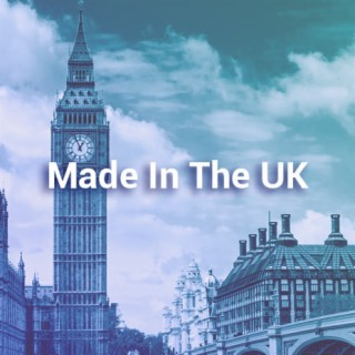 Made In The UK - Boomplay
