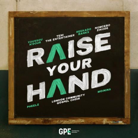 Raise Your Hand ft. Teni, Reekado Banks, Nomcebo Zikode, Pheelz & Moinina