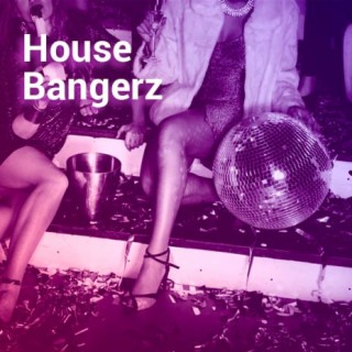 House Bangerz - Boomplay