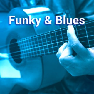 Funky & Blues - Boomplay