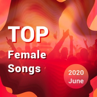 Top Female Songs - Boomplay