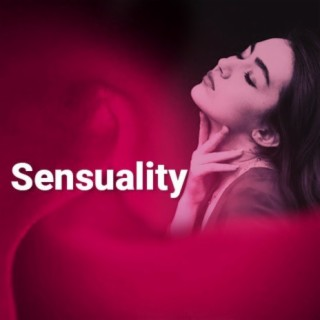 Sensuality - Boomplay
