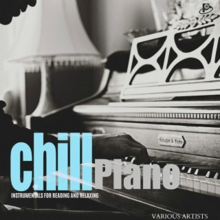 Chill Piano: Instrumentals for Reading and Relaxing - Boomplay