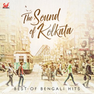 The Sound Of Kolkata - Boomplay