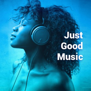 Just Good Music - Boomplay