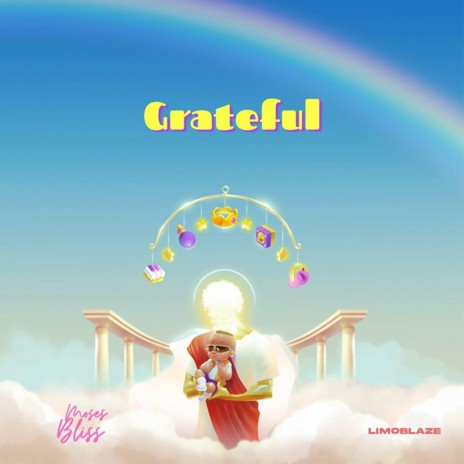 Grateful ft. Moses Bliss-Boomplay Music