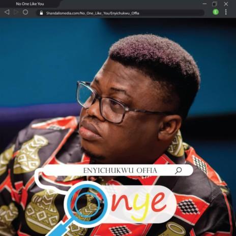 Onye? -No One Like You-Boomplay Music