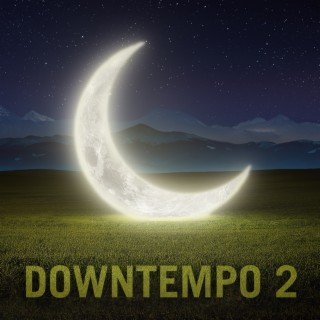 Downtempo 2 - Boomplay