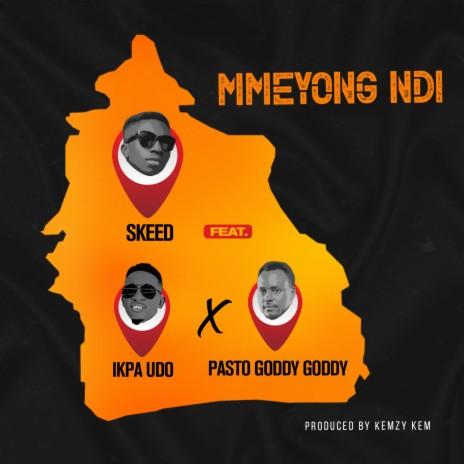 Mmeyong Ndi (feat. Ikpa Udo & Pasto Goddy Goddy)