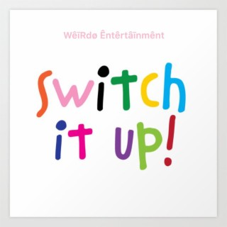 Switch It up! - Boomplay